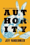 Authority (Southern Reach #2) by Jeff VanderMeer